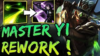 NEW MASTER YI REWORK ! Q CAN HIT THE SAME TARGET 4 TIMES ! CAST TIMES REMOVED HUGE MASTER YI BUFF !