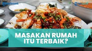 Apa Benar Masakan Rumah Adalah Makanan Terbaik? Ini Penjelasannya