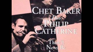 Chet Baker - there'll never be another you '85