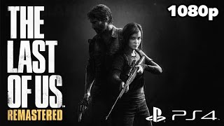 The Last Of Us Remastered (PS4)   First 60 Minutes Gameplay @ 1080p HD ✔