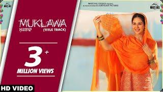 MUKLAWA (Title Track) | Happy Raikoti & Harpi Gill | Ammy Virk | Sonam Bajwa
