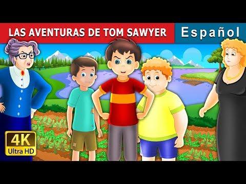 LAS AVENTURAS DE TOM SAWYER | Cuentos para dormir | Cuentos De Hadas Españoles