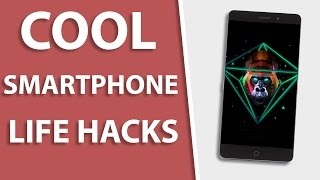 5 Cool Smartphone Life Hacks