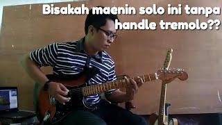 Dia Maha Sempurna (UNGU) Guitar Solo Tutorial Versi Tanpa Handle Tremolo