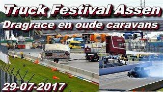 Truck Festival Assen,Dragrace En Oude Caravans 29 07 2017