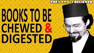 Books to be Chewed & Digested - Hamza Yusuf