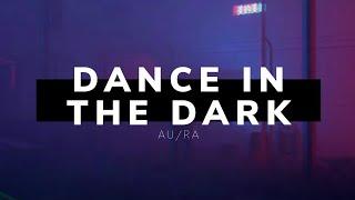AuRa   Dance In The Dark (Sub. Español)