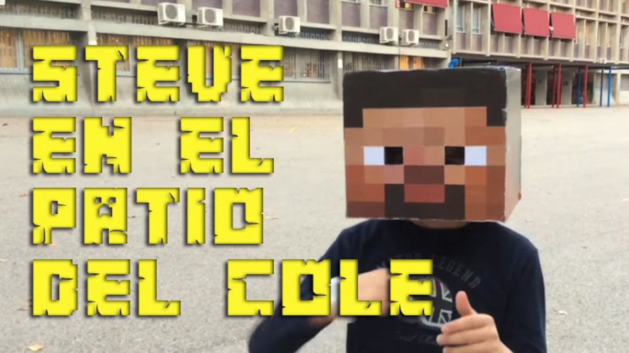STEVE EN EL PATIO DEL COLE - Minecraft en la vida real