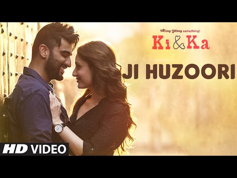 ji huzoori video song ki and ka arjun kapoor kareena kapoor