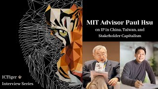 China's Innovation Ecosystem and Stakeholder Capitalism ft. MIT advisor Mr. Paul S.P. Hsu
