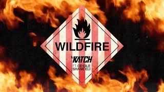 DJ KATCH   Wildfire (ft Ce'cile & Shane Eli)