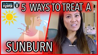 HOW TO TREAT A SUNBURN | WITH DR. SANDRA LEE
