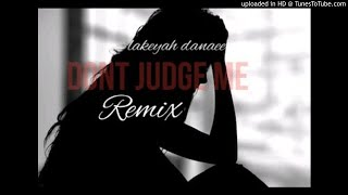Don't Judge Me Remix - Lakeyah Danaee