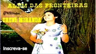 """Video thumbnail of """"ERENI MIRANDA ALÉM DAS FRONTEIRAS  coração de pedra"""""""