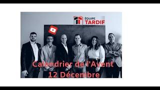 12 Décembre 2019 ! Calendrier de l'Avent de l'Équipe Tardif !