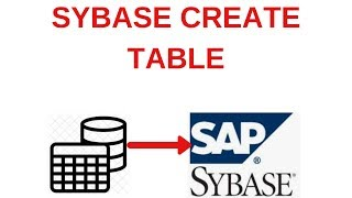 Sybase Tutorial for  Beginners : 1 SYBASE CREATE TABLE