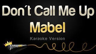 Mabel   Don't Call Me Up (Karaoke Version)