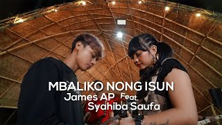 James AP Ft Syahiba Saufa Mbaliko Nong Isun...