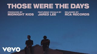Midnight Kids   Those Were The Days (Audio) Ft. Jared Lee