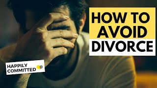How To Avoid Divorce | 6 Things You Can Do to Heal Your Marriage