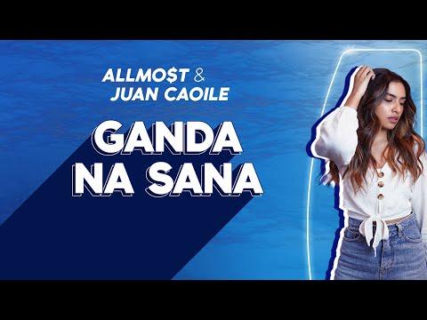 Ganda Na Sana – ALLMO$T and Juan Caoile [Official Lyric Video]