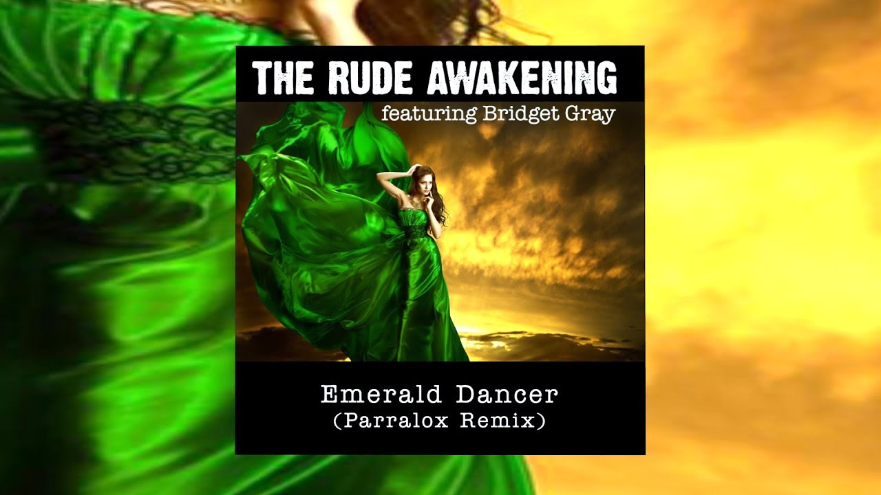 The Rude Awakening - Emerald Dancer (Parralox Remix)