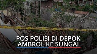 Pos Polisi di Depok Ambrol ke Sungai, Seorang Petugas Ikut Terperosok ke Dalamnya