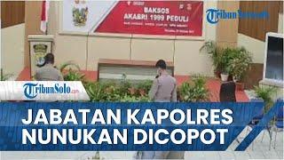 Terbaru Kapolres Nunukan yang Aniaya Anggota Dicopot dari Jabatannya, Aksinya Terekam CCTV
