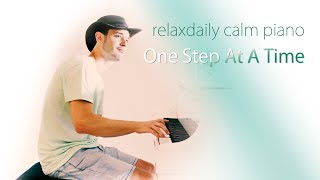 One Step at a Time [relaxing piano music, calming, study music]