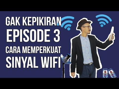 Video Gak kepikiran #03 - LIFEHACK Cara Memperkuat Sinyal WIFI