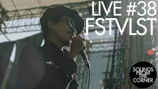 Sounds From The Corner : Live #38 FSTVLST