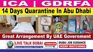 ICA   GDRFA   14 Days Quarantine In Abu Dhabi  Great Arrangement By UAE Government   Live Talk Dubai