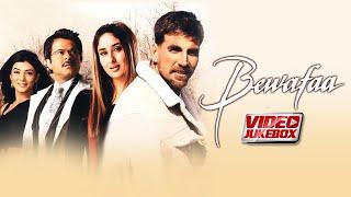 Bewafaa Movie (Video Jukebox)   Akshay Kumar   Anil Kapoor   Kareena Kapoor   Sushmita Sen   Tips
