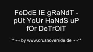 fEdDe Le GrAnDt - PuT yOuR hAnDs Up FoR dEtRoIt