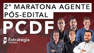 2ª Maratona PCDF Agente Pós-Edital