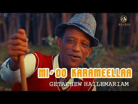 Getachew Hailemariam - Mii O Kaaraameelaa   ሚ ኦ ከረሜላ - New