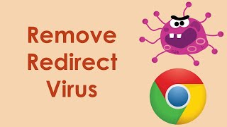 How to remove redirect virus in google chrome