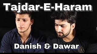 TAJDAR-E-HARAM | Cover by Danish and Dawar | HD | originally sung by Atif Aslam | 2017