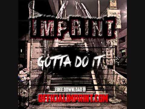 NEW SONG: Imprint - Gotta do it + Download link (2013 Hustler's anthem)