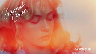 Hannah Cohen - Wasting My Time (Official Audio)