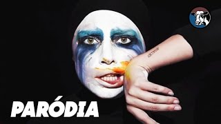 Lady Gaga - Applause (Paródia/Redublagem)