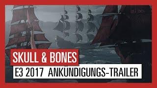 Skull and Bones: E3 2017 Ankündigungs-Trailer | Ubisoft [DE]