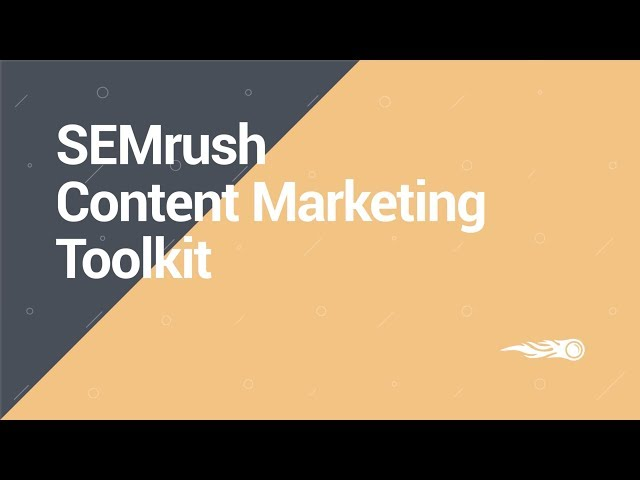 SEMrush Overview Series: Content Marketing toolkit video