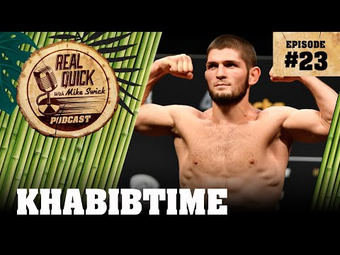 EP #23: KHABIBTIME – The Real Quick With Mike Swick Podcast