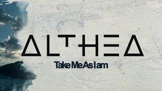 Althea // Take Me As I Am [Lyrics Video]