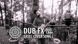 ' Easy ' performed by Dub Fx - ft. CAde | Original by the Commodores | Ben Rogers Guitar