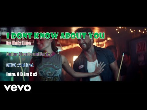 I Don't Know About You by Chris Lane - Guitar Chords and Lyrics