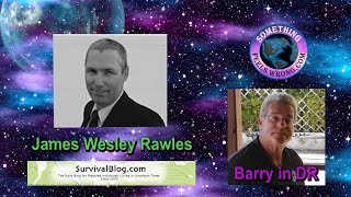 08/13/2020 Fireside Chat with James Wesley Rawles
