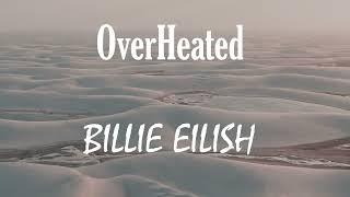 BILLIE EILISH - OverHeated (LyricsVideo)