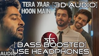 3D Audio | Tera Yaar Hoon Main | Bass Boosted | Arijit Singh | Virtual 3D Audio | HQ